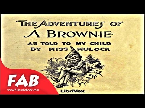 Adventures of a Brownie as Told to my Child Full Audiobook by Dinah Maria Mulock CRAIK by Fantastic