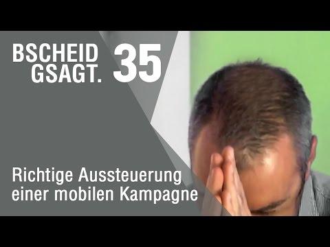 Bscheid gsagt - Folge 35: Die richtige Aussteuerung einer mobilen Kampagne