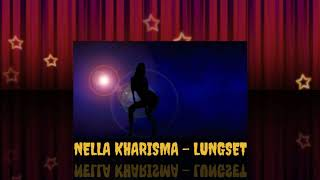 #NellaKharisma #Lungset #HQ