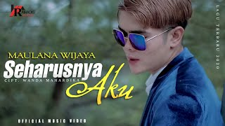 Download SEHARUSNYA AKU - MAULANA WIJAYA [Official Music Video]