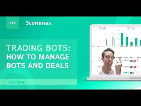 Trading bots: How to Manage your Bots and Deals. 3Commas official video.