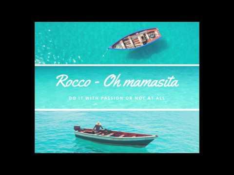 Rocco - Oh Mamasita (Prod.RJacksProdz)