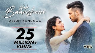 Woh Baarishein - Arjun Kanungo ft. Shriya Pilgaonkar | Manoj Muntashir | Official Music Video
