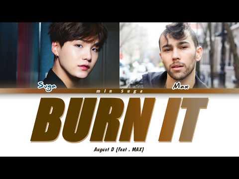 Agust D Burn It (feat. MAX) Lyrics (어거스트 디 Burn It (feat. MAX) 가사) [Color Coded Lyrics/Han/Rom/Eng]