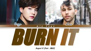 Baixar Agust D Burn It (feat. MAX) Lyrics (어거스트 디 Burn It (feat. MAX) 가사) [Color Coded Lyrics/Han/Rom/Eng]