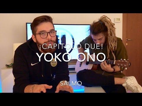 CAPITOLO DUE - Yoko Ono (Acoustic cover) Salmo