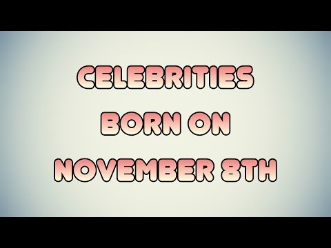 Celebrities born on November 8th