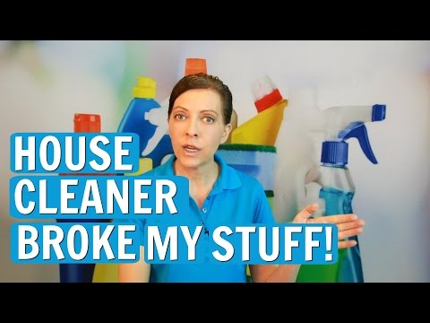 If A Maid, House Cleaner or Housekeeper Broke My Stuff - Who Pays?