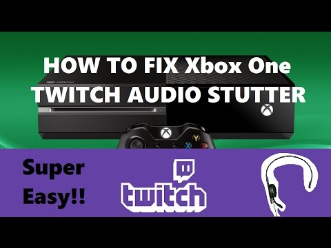 HOW TO FIX XBOX ONE TWITCH AUDIO STUTTER SUPER EASY SOLUTION!!!!