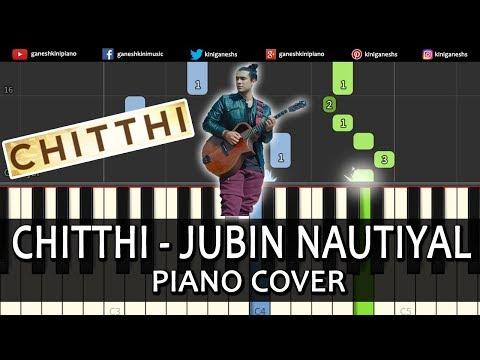 Chitthi Song Jubin Nautiyal | Piano Cover Chords Instrumental By Ganesh Kini