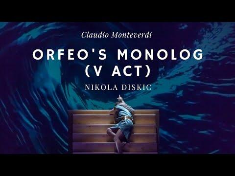 "Nikola Diskić - Claudio Monteverdi - ""L' Orfeo"" - Orfeo's Monolog (V act)"