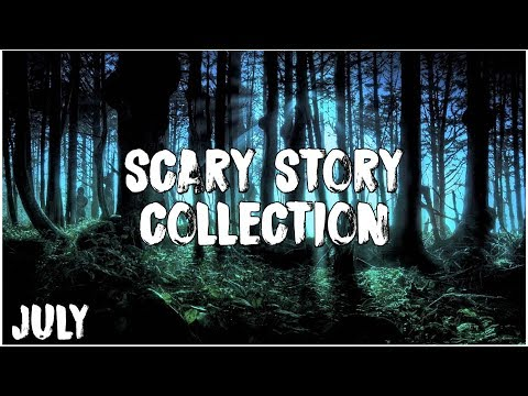 Best Scary Stories Of July 2018! | Deep Web, Stalker, & More!