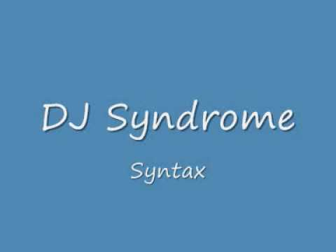 DJ Syndrome - Syntax