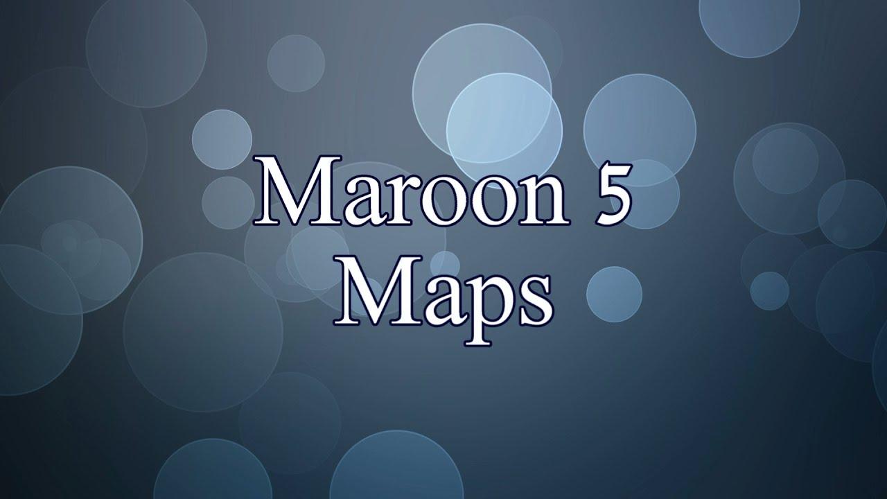Maroon 5 - Maps (Lyrics) - YouTube