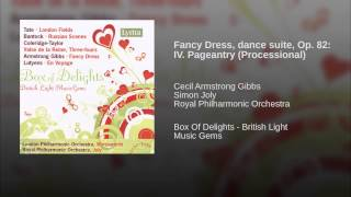 Fancy Dress, dance suite, Op. 82: IV. Pageantry (Processional)