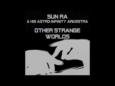 Sun Ra & His Astro Infinity Arkestra - Other Strange Worlds - 25 May 1965 [2014] - Full Album