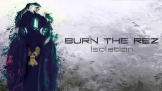Burn The Rez - The World Beyond