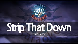 Liam Payne-Strip That Down (Ft. Quavo) (MR) (Karaoke Version) [ZZang KARAOKE]