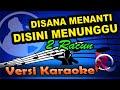 Di Sana Menanti Di Sini Menunggu - 2 Racun Karaoke Tanpa Vocal