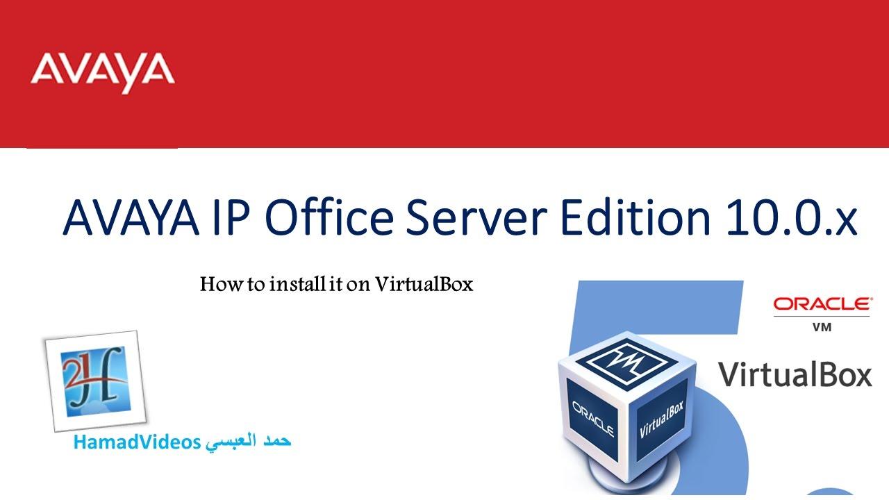 Avaya ip office server edition 10 0 on virtualbox - Avaya ip office server edition ...
