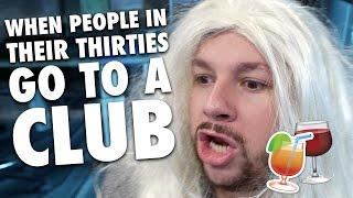 When People In Their Thirties: Go To A Club