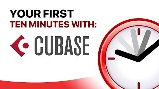 Your First 10 Minutes with Cubase