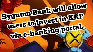Banks - RippleNet and XRP - Sygnum Bank users can invest in XRP