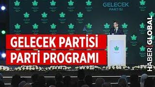 Ahmet Davutoğlu 'Gelecek Partisi' Parti Programını Açıkladı!