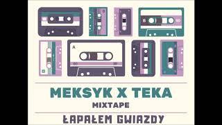 Meksyk x Teka - Łapałem Gwiazdy / Bez Odbioru Mixtape