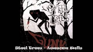 Steel Trees - Awesome Welles
