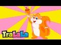 Veverița - Cântece pentru copii | TraLaLa