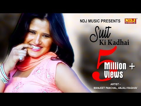Latest Haryanvi Song - Suit Ki Kadhai - Anjali Raghav - Manjeet Panchal - New Songs 2015 Haryanvi