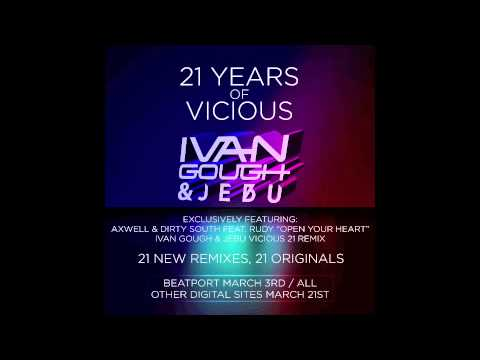 Axwell & Dirty South feat. Rudy- Open Your Heart (Ivan Gough & Jebu Vicious 21 Remix)
