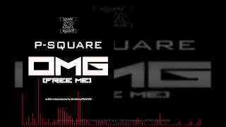 PSquare - OMG (Free Me) (OFFICIAL AUDIO 2015)