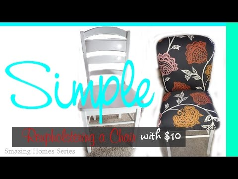 DIY: How to Reupholster a Chair Easy: Smazing Home Series 1 - No Sew, NO Measuring