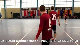 U15 boys. Group M02 gr 2. Lajkonik cup 2017. LKS OSiR Komprachcice - CYSS 3 (UKR) - 5:8 (1st half)