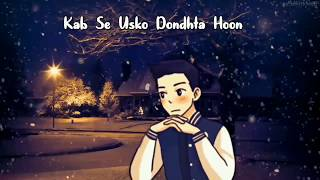 Kabse Usko Dhunta Hu || Jaoon Kahan Sad Whatsapp Status || Rahat Fateh Ali Khan || MK COLLECTION