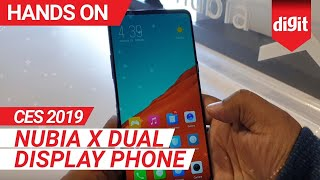 CES 2019: Nubia X Dual Display Phone | Hands On | Digit.in