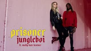Jungleboi ft. Molly Kate Kestner - Prisoner