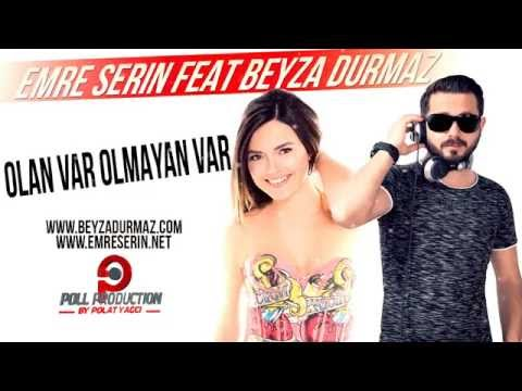 Emre Serin feat Beyza Durmaz - Olan Var Olmayan Var