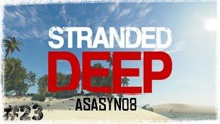 #23 Stranded Deep: Bezludna Wyspa - 2 lata później [Let's Play PL]