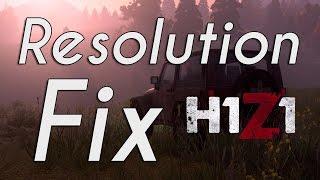 H1Z1 KOTK | Resolution Fix 2017