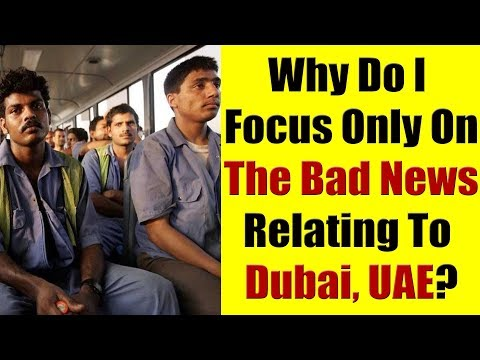 Why Do I Share Only Bad News About Dubai, UAE?