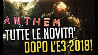 ANTHEM - TUTTE LE NOVITA DOPO L'E3 2018!