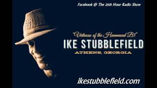 "Ike Stubblefield - Hammond B3 Musician - Music Industry Legend - ""The 25th Hour Radio Show"""