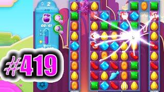 Candy Crush Soda Saga Level 419 NEW | Complete!