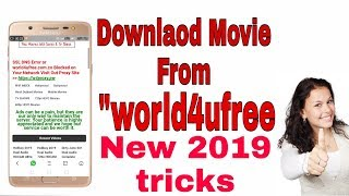 How To Download Movie From world4ufree with new tricks 2019