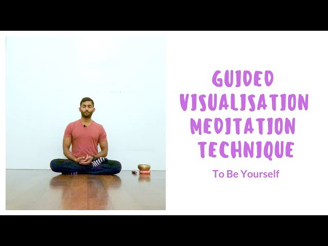 Guided Visualisation Meditation Technique to Be Yourself | Dhyanse