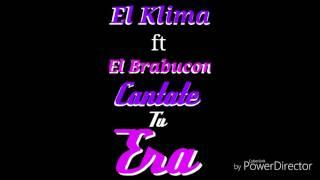 El Klima ft El Brabucon - Cantante Tu Era (audio official)