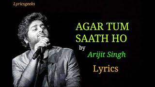 Tum Saath Ho Lyrics - Arijit Singh, Alka Yagnik | Arijit Singh Sad Song | Tamasha